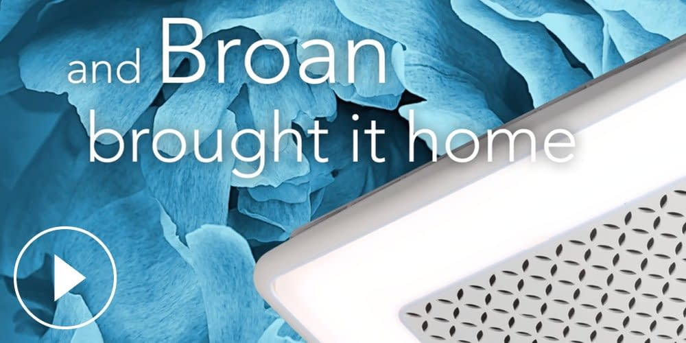Broan ChromaComfort™ Ventilation Fan Video